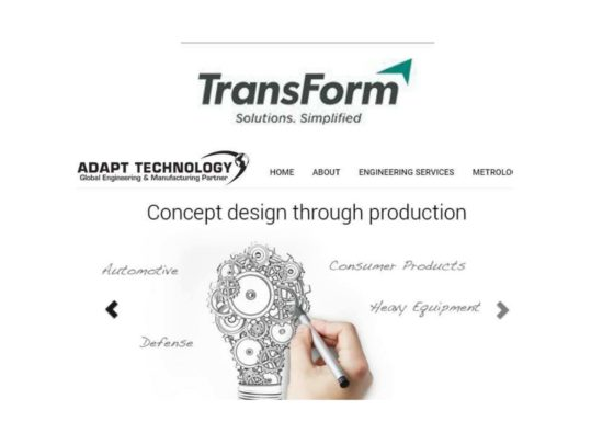 TransForm Solution (TransForm), an established BPO company offering custom operations and back office services and solutions to organizations globally, today announce its acquisition of ADAPT Technology (ADAPT), a Detroit-based global engineering services firm.  www.TransFormSolution.com. | www.AdaptTechTeam.com.