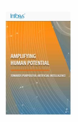 Amplifying Human Potential: Towards Purposeful Artificial Intelligence. https://www.infosys.com/aimaturity